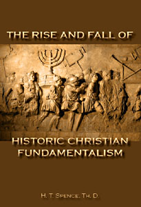 The Rise and Fall of Historic Christian Fundamentalism