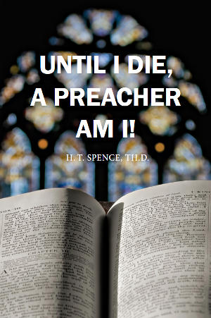 Until I Die, A Preacher Am I!